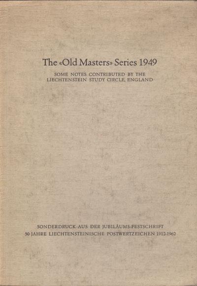 LIECHTENSTEIN The Old Masters Series 1949. - Some notes contributed by the Liechtenstein Study Circle, England