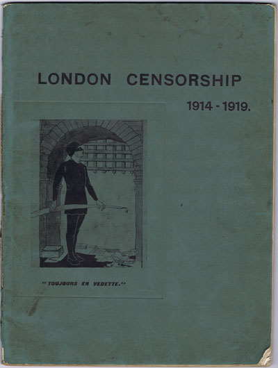 LONDON CENSORSHIP The London Censorship 1914 - 1919 - by members of the staff past and present.