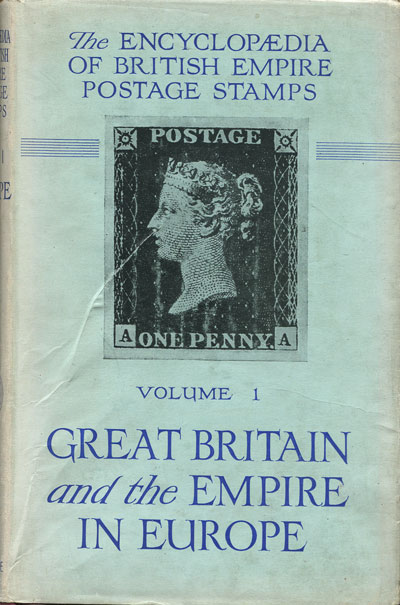 LOWE R. The Encyclopaedia of British Empire Postage Stamps. - Vol. 1, Great Britain and the Empire in Europe.
