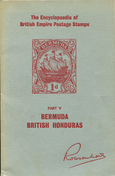 LOWE Robson Encyclopaedia of Br. Empire postage stamps - Part V, Bermuda and Br Honduras.