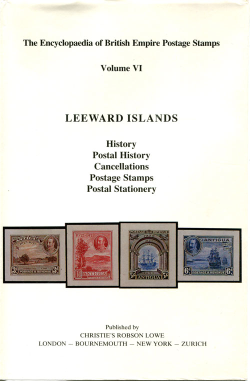 LOWE Robson Encyclopaedia of British Empire postage stamps.  Vol. VI. - The Leeward Is.
