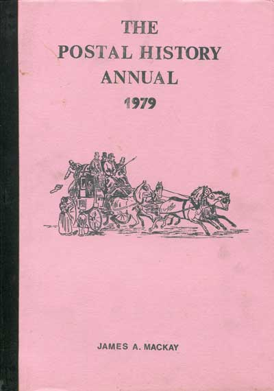 MACKAY J.A. The Postal History Annual. - 1979.