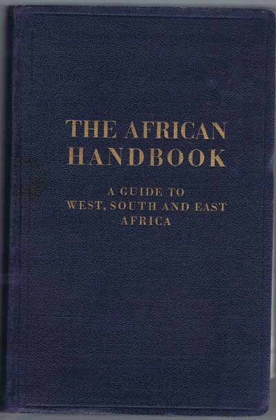 MARTENS O. and KARSTEDT Dr O. The African handbook. - A guide to West, South and East Africa.
