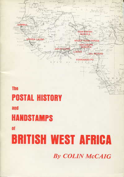 MCCAIG C. The Postal History and Handstamps of British West Africa