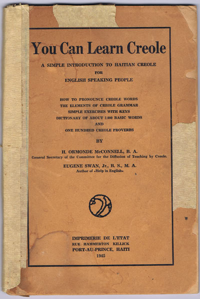 MCCONNELL H.O. and SWAN E. You can learn Creole. - A simple introduction to Haitian Creole for English Speaking People