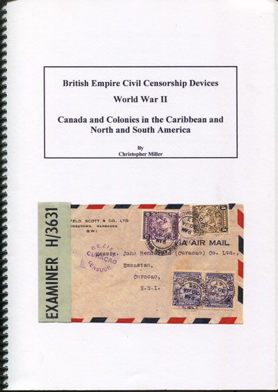 MILLER Christopher British Empire Civil Censorship Devices. - World War II.  Canada and Colonies in the Caribbean and North and South America.