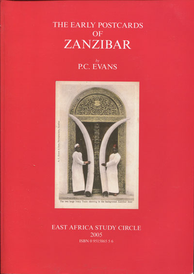 EVANS P.C. The early postcards of Zanzibar.