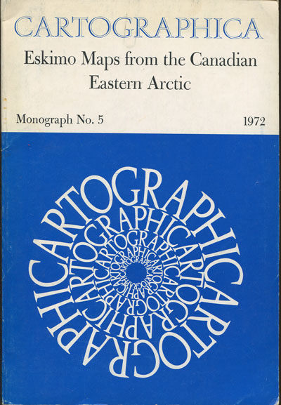 SPINK J. and MOODIE D.W. Eskimo maps from the Canadian Eastern Arctic.