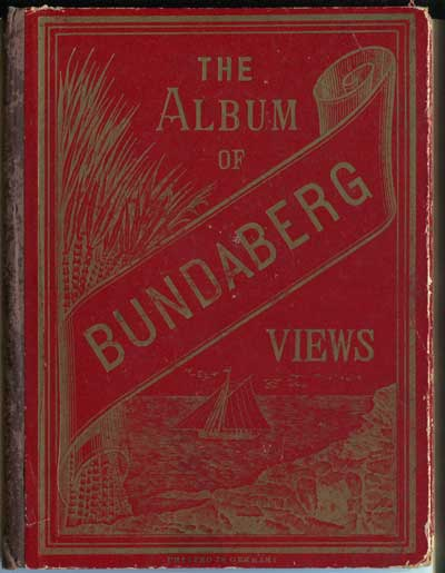 ANON The Album of Bundaberg Views.