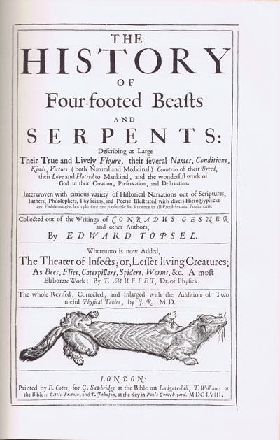 TOPSELL Edward History of Four-Footed Beasts and Serpents and Insects.