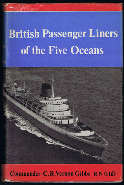 GIBBS C.R. Vernon British Passenger Liners of the Five Oceans.