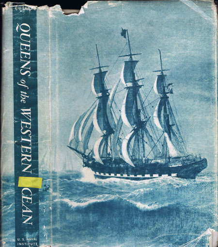 CUTLER Carl C. Queens of the Western Ocean: The Story of America