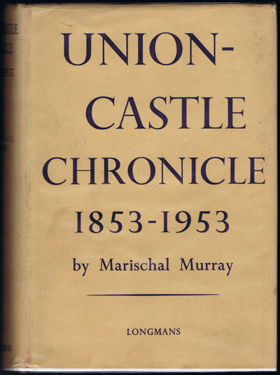 MURRAY Marischal Union-Castle Chronicle 1853-1953.