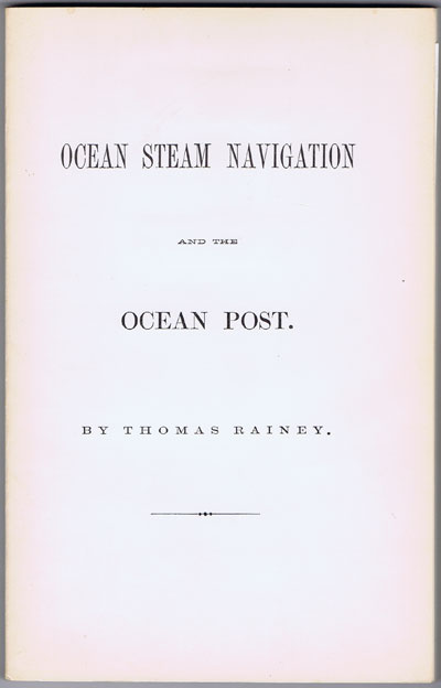 RAINEY Thomas Ocean Steam Navigation and the Ocean Post.