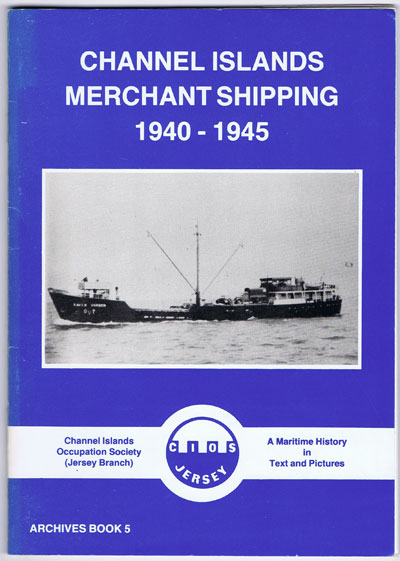 WALLBRIDGE Capt. John Channel Islands merchant shipping, 1940-1945 (Archives book)