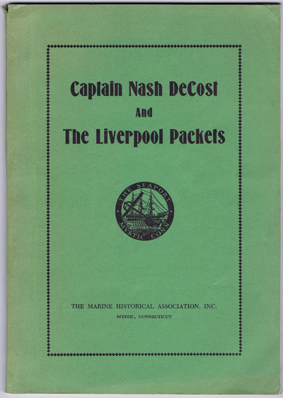 SAWTELL Clement C. Captain Nah DeCost and the Liverpool Packets.