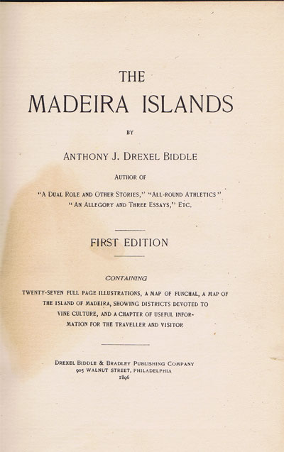BIDDLE Anthony J. Drexel The Madeira Islands.