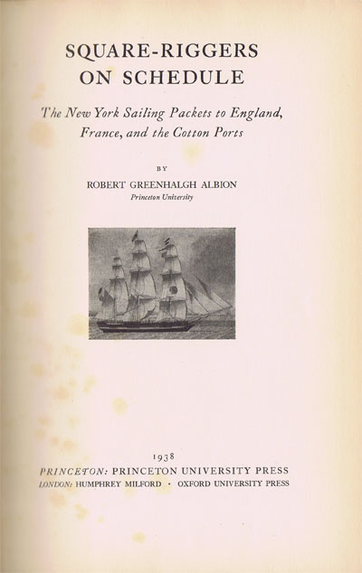 ALBION Robert Greenhalgh Square Riggers on Schedule The New York Sailing Packets to England France and the Cotton Ports.