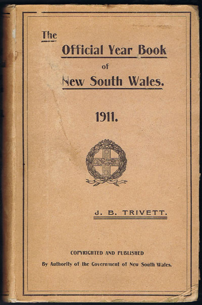 TRIVETT J.B. The Official Year Book of New South Wales. 1911.