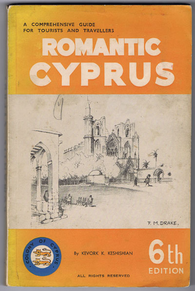 KESHISHIAN Kevork K. Romantic Cyprus. - A comprehensive guide for tourists and travellers.