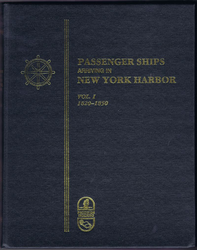 STEUART Bradley W. Passenger Ships Arriving in New York Harbor. - Vol. 1 (1820-1850)
