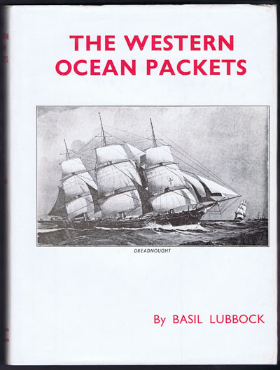 LUBBOCK B. The Western Ocean Packets.