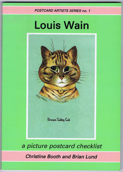 BOOTH Christine and LUND Brian Louis Wain. A picture postcard checklist.