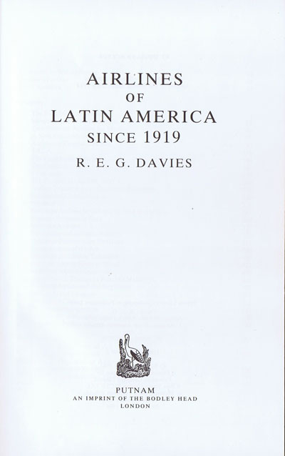DAVIES R.E.G. Airlines of Latin America Since 1919.