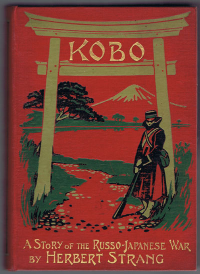STRANG Herbert Kobo A Story of the Russo-Japanese War.