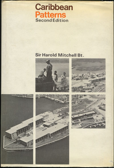 MITCHELL Sir H. Caribbean patterns. - A political and economic study of the contemporary Caribbean.