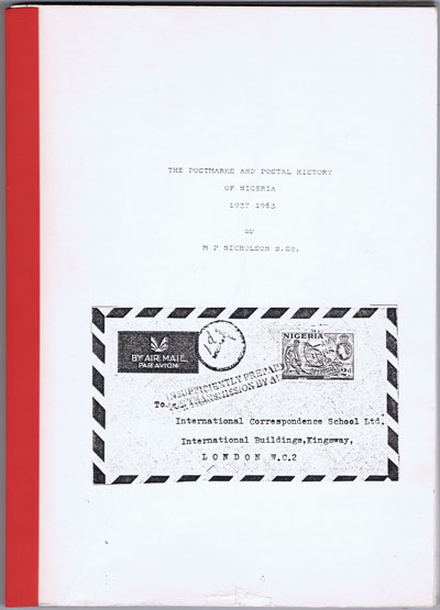 NICHOLSON M.P. The postmarks and postal history of Nigeria 1937 - 1963.