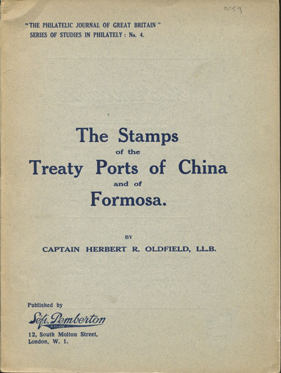 OLDFIELD Cap. H.R. The stamps of the treaty ports of China and of Formosa.