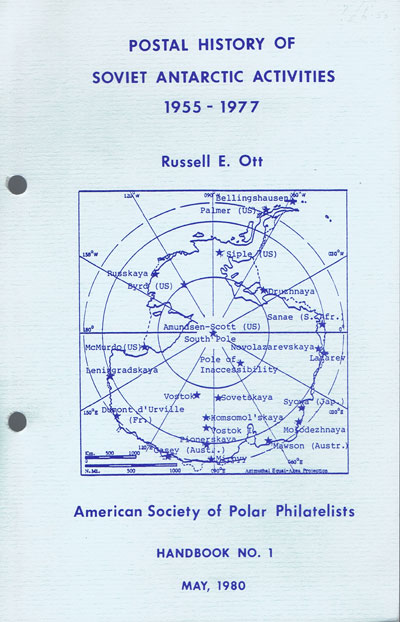 OTT Russell E. Postal History of Soviet Antarctic Activities 1955 - 1977