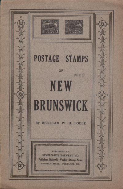 POOLE B.W.H. Postage stamps of New Brunswick.