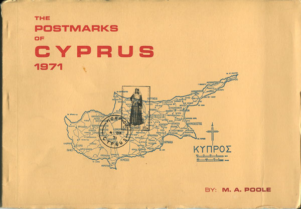 POOLE M.A. The Postmarks of Cyprus 1971.
