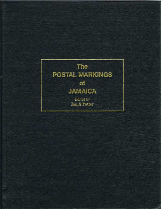 POTTER Ian The postal markings of Jamaica