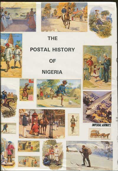 PROUD Edward B. The Postal History of Nigeria - (Postal History of British Colonies)