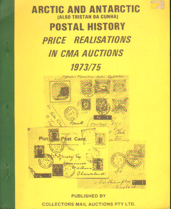 PUTZEL R.F. Arctic and Antarctic - (also Tristan Da Cunha) postal history price realisations in CMA Auctions 1973/5.