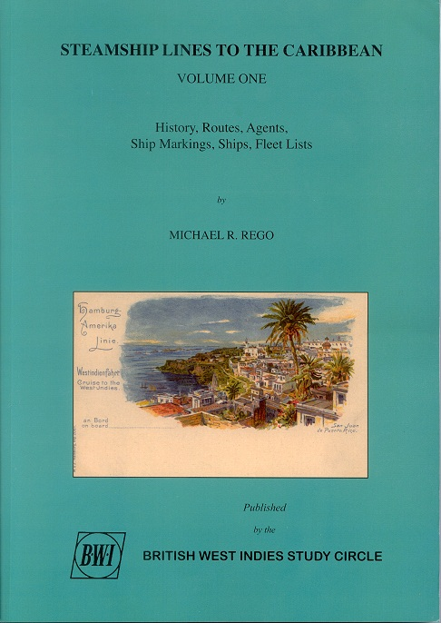 REGO M. Steamship Lines to the Caribbean. Vol. 1. - History, routes, agents, ship markings, ships, fleet lists.