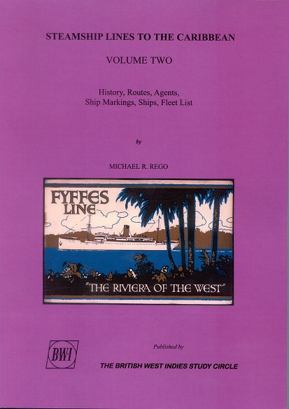 REGO M. Steamship Lines to the Caribbean. Vol. 2 - History, routes, agents, ship markings, ships, fleet lists.