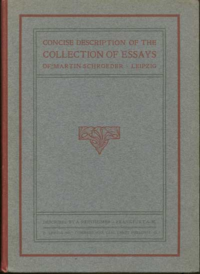 REINHEIMER A. Concise description of the collection of essays of Martin Schroeder, - Leipzig, collected during the years 1893 - 1902.