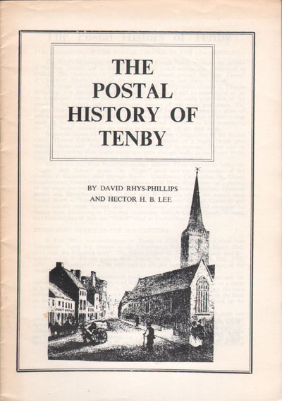 RHYS-PHILLIPS D. The postal history of Tenby.