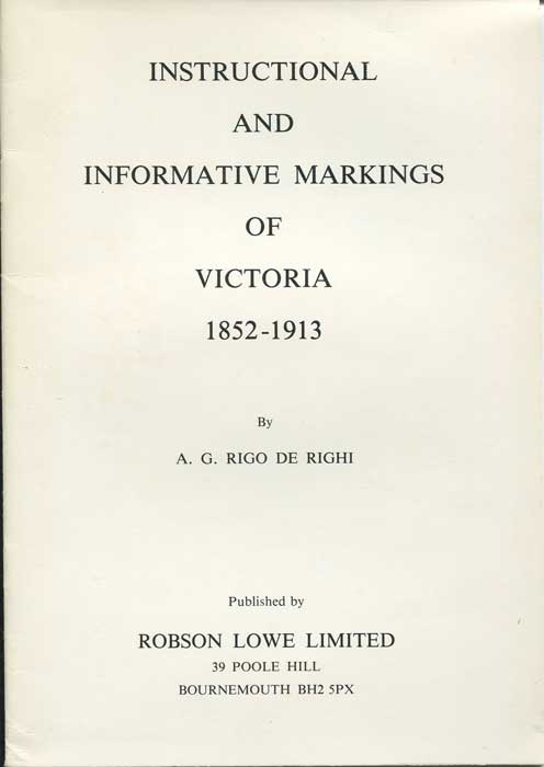 RIGO DE RIGHI A.G. Instructional and Informative Markings of Victoria - 1852 - 1913.