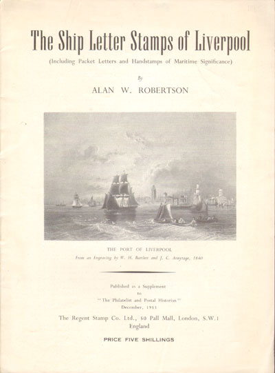 ROBERTSON A.W. The ship letter stamps of Liverpool.