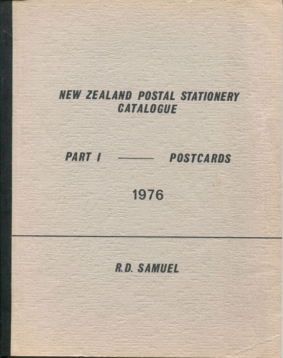SAMUEL R.D. New Zealand Postal Stationery Catalogue - Part 1 - Postcards.