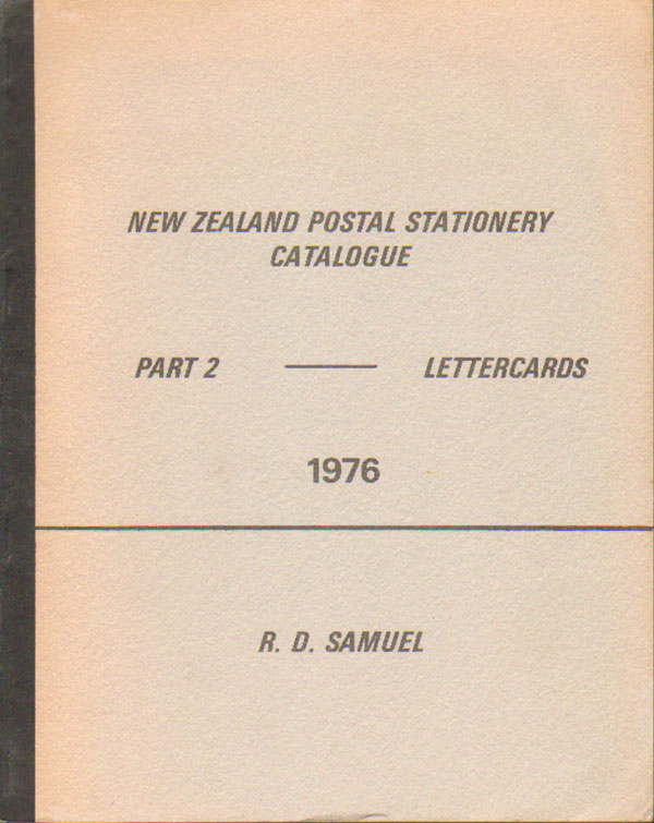 SAMUEL R.D. New Zealand Postal Stationery Catalogue - Part 2 - Lettercards.