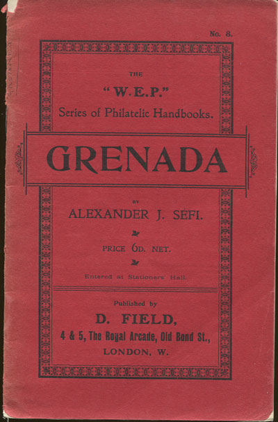 SEFI Alexander J. The postage stamps of Grenada. - W.E.P. handbook no. 8