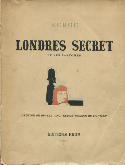 SERGE Londres Secret - et ses fantomes.