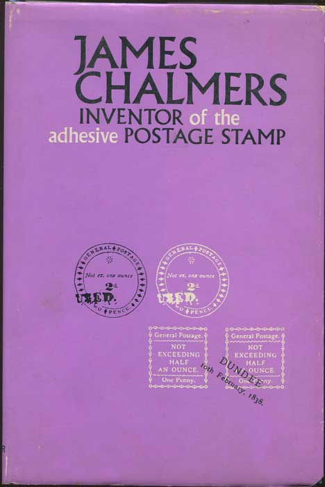 SMITH W.J. James Chalmers inventor of the adhesive postage stamp. - A short summary of the invention of the adhesive postage stamp.
