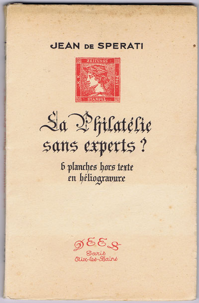 SPERATI J. La Philatelie sans experts?